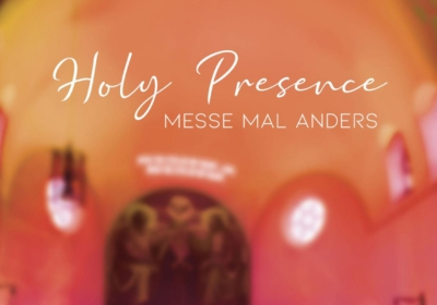 Holy Presence – Messe mal anders